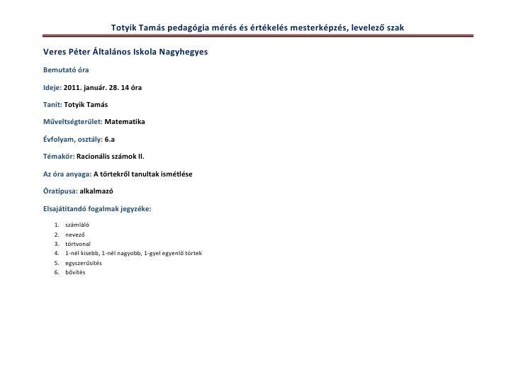 Veres Péter Általános Iskola Nagyhegyes<br />Bemutató óra <br />Ideje: 2011. január. 28. 14 óra <br />Tanít: Totyik Tamás<...