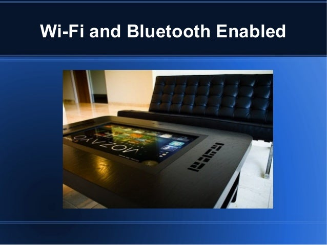 Wi-Fi and Bluetooth Enabled; 7. This Touch Screen Coffee Table ... - Touch Screen Coffee Table Computer