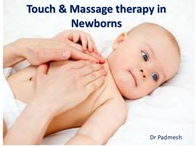 Touch & Massage therapy in Newborns Dr Padmesh