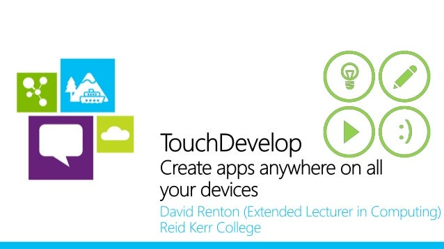 touchdevelopbringing the joy of programmingfrom early computersto modern touch devices