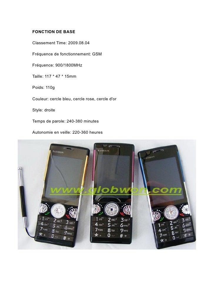 FONCTION DE BASE  Classement Time: 2009.08.04  Fréquence de fonctionnement: GSM  Fréquence: 900/1800MHz  Taille: 117 * 47 ...