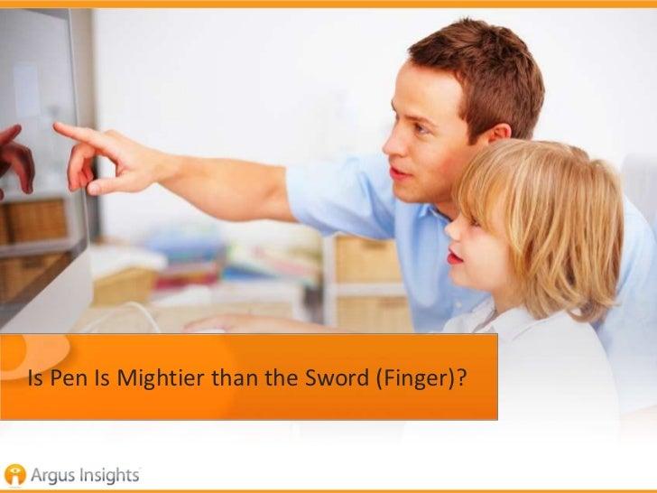 Is Pen Is Mightier than the Sword (Finger)?