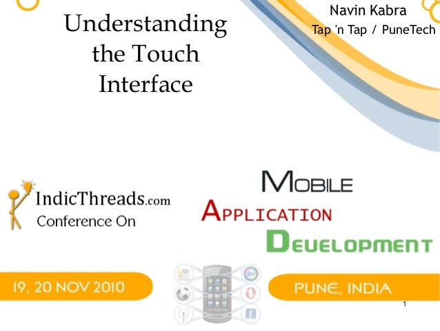 1 Understanding the Touch Interface Navin Kabra Tap 'n Tap / PuneTech