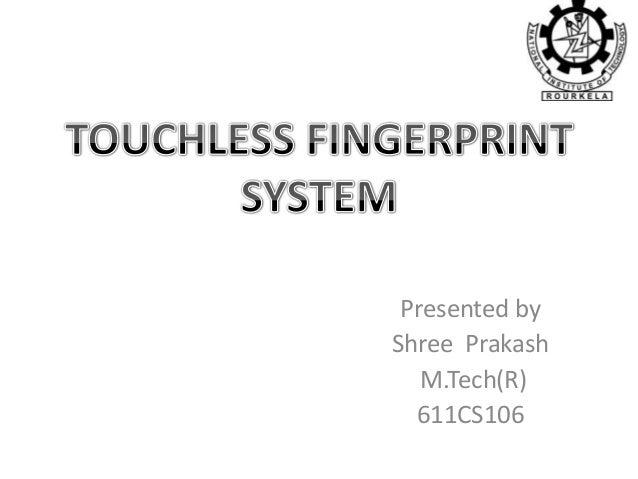 Presented byShree Prakash   M.Tech(R)  611CS106