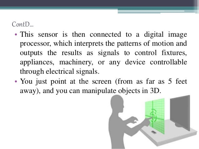 Touch-less -> Glimpse of gbui • We have seen the futuristic user interfaces of movies like Minority Report and the Matrix ...