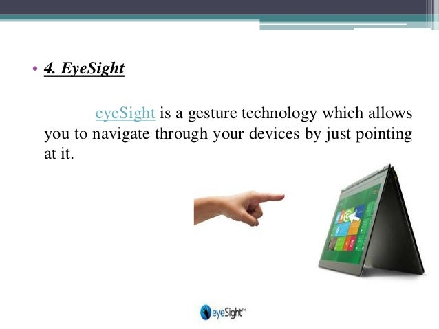 • 6. PointGrab PointGrab is something similar to eyeSight, in that it enables users to navigate on their computer just by ...