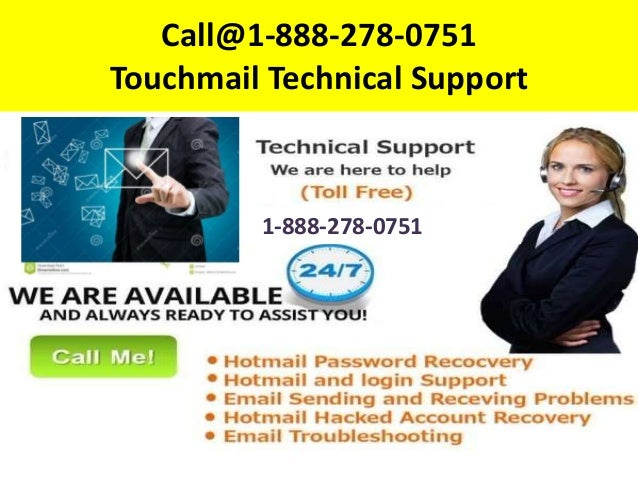 Call@1-888-278-0751 Touchmail Technical Support 1-888-278-0751