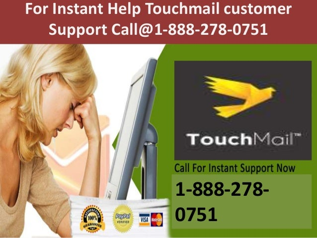 For Instant Help Touchmail customer Support Call@1-888-278-0751 1-888-278- 0751