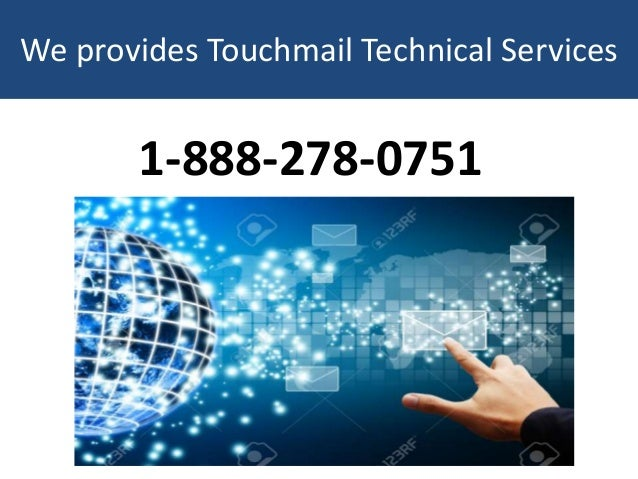 We provides Touchmail Technical Services 1-888-278-0751