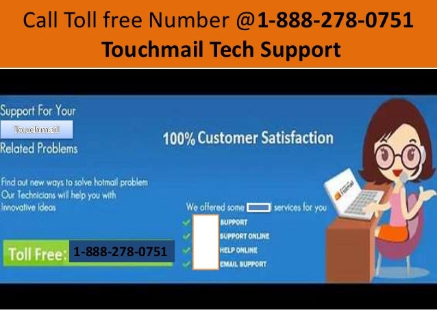 Call Toll free Number @1-888-278-0751 Touchmail Tech Support 1-888-278-0751