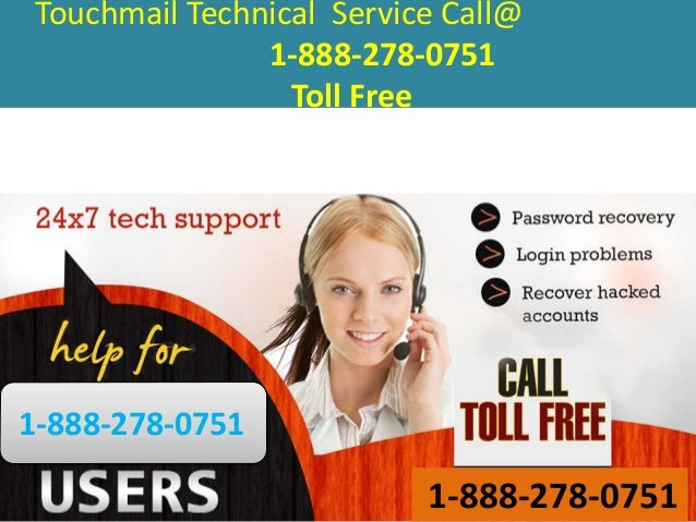 Touchmail Technical Service Call@ 1-888-278-0751 Toll Free 1-888-278-0751 1-888-278-0751