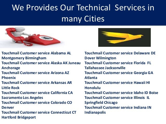 We Provides Our Technical Services in many Cities Touchmail Customer service Alabama AL Montgomery Birmingham Touchmail Cu...