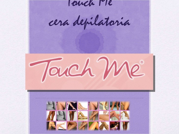 Touch Me cera depilatoria