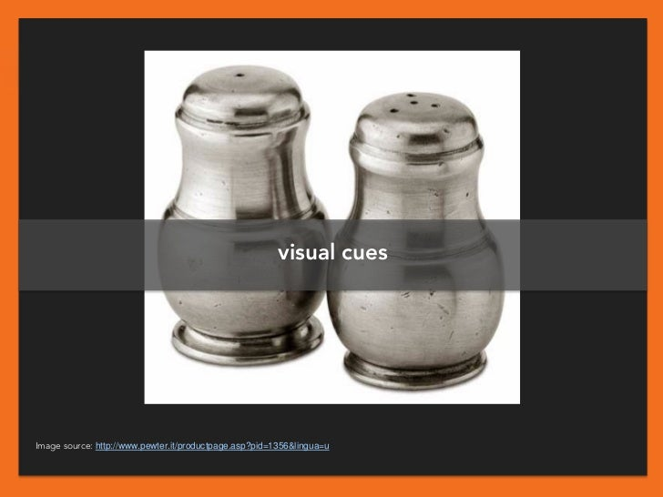 visual cuesImage source: http://www.pewter.it/productpage.asp?pid=1356&lingua=u