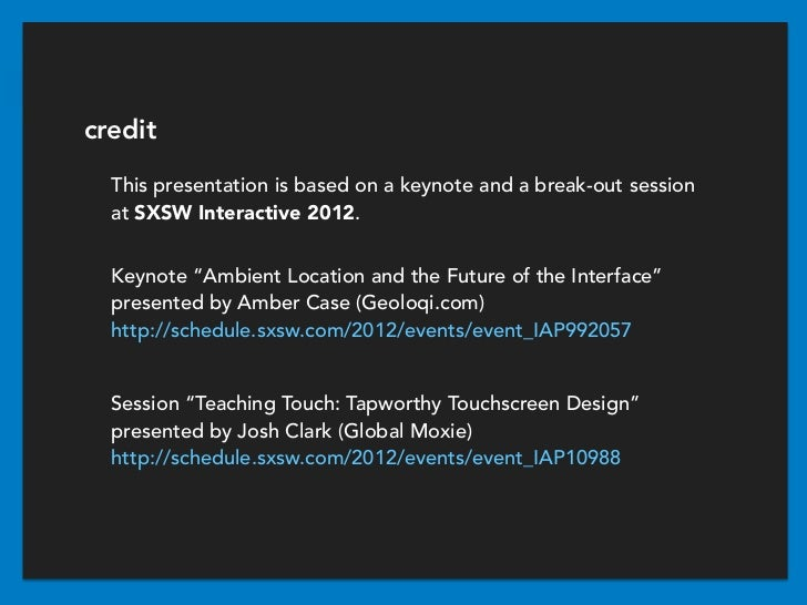 """credit  This presentation is based on a keynote and a break-out session  at SXSW Interactive 2012.  Keynote """"Ambient Locat..."""