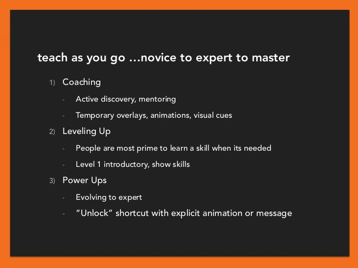 teach as you go …novice to expert to master  1)   Coaching       -   Active discovery, mentoring       -   Temporary overl...