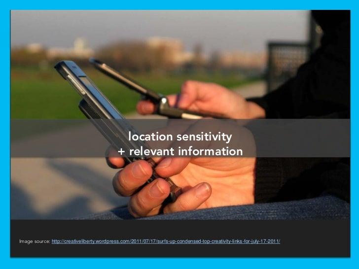 location sensitivity                                            + relevant informationImage source: http://creativeliberty...