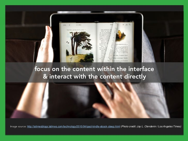 focus on the content within the interface                       & interact with the content directlyImage source: http://l...
