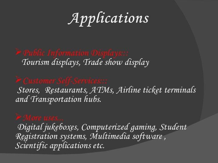 <ul><li>Public Information Displays:::   </li></ul><ul><li>Tourism displays, Trade show display </li></ul><ul><li>Customer...