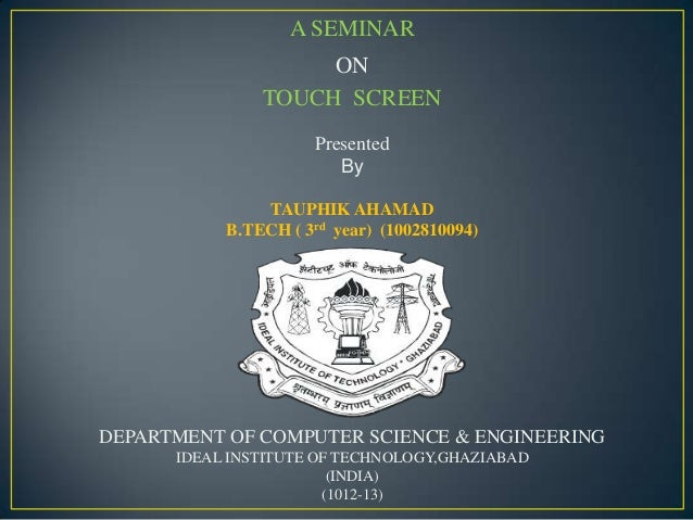 A SEMINAR                    ON               TOUCH SCREEN                     Presented                        By        ...