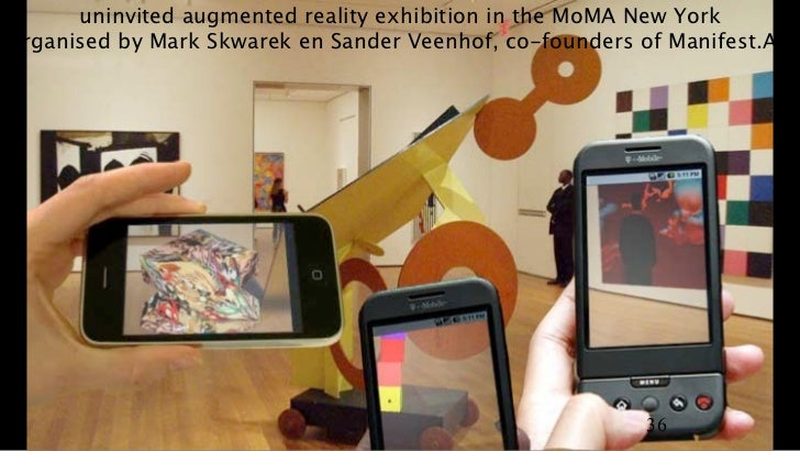 uninvited augmented reality exhibition in the MoMA New Yorkorganised by Mark Skwarek en Sander Veenhof, co-founders of Man...