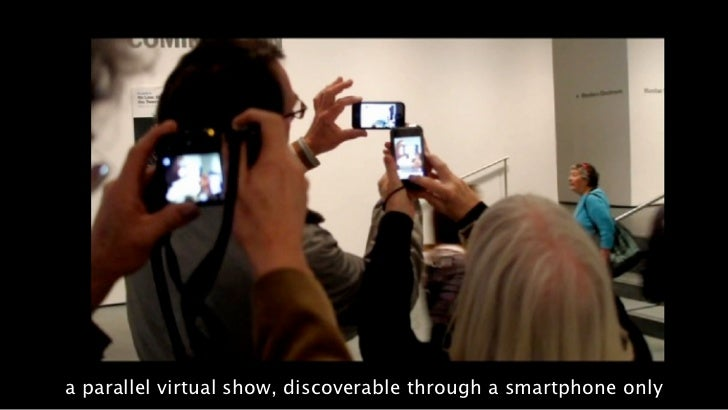 a parallel virtual show, discoverable through a smartphone only