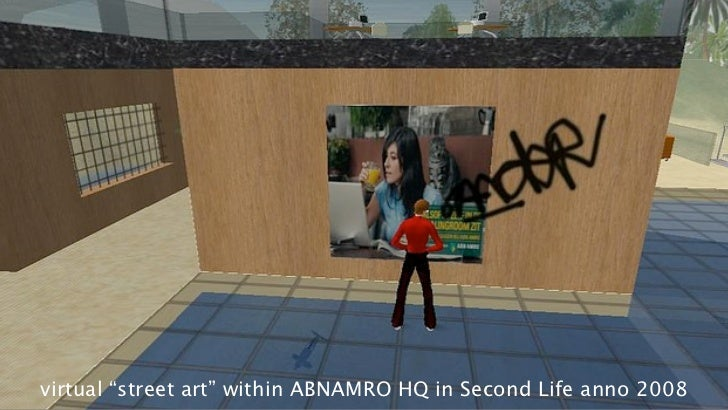 """virtual """"street art"""" within ABNAMRO HQ in Second Life anno 2008"""