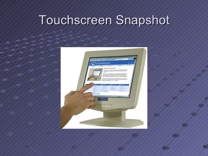 Touchscreen Snapshot