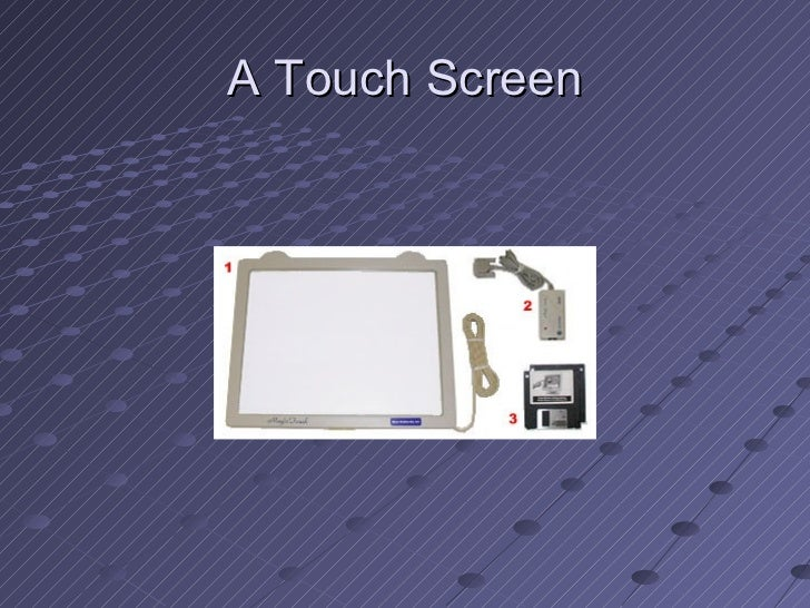 A Touch Screen