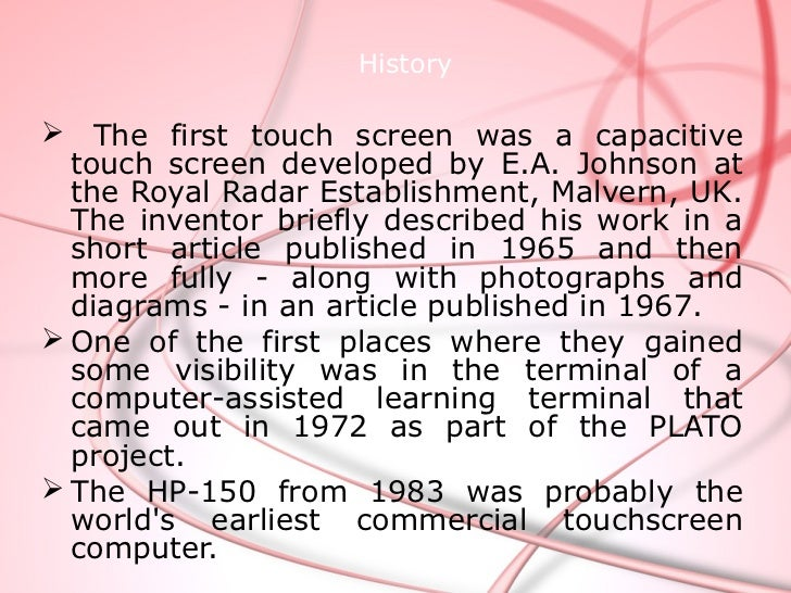 Development  • The     development      of    multipoint    touchscreen facilitated the tracking of    more than one finge...