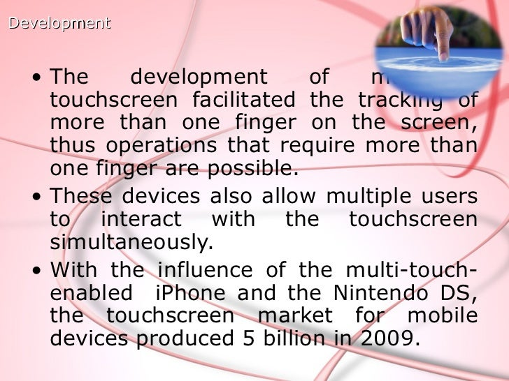 Touch screen technologyMain touch screen components:1 Touch sensor2 Controller3 Software driver                           ...