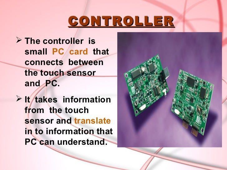 SOFTWARE DRIVERThe driver is a software that allows thetouch screen and computer to worktogether.It tells the operating ...