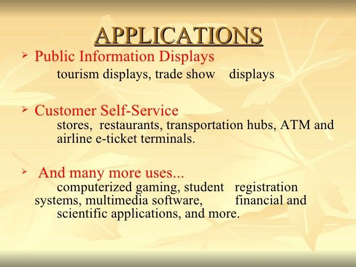 APPLICATIONS <ul><li>Public Information Displays   </li></ul><ul><li>tourism displays, trade show  displays </li></ul><ul>...
