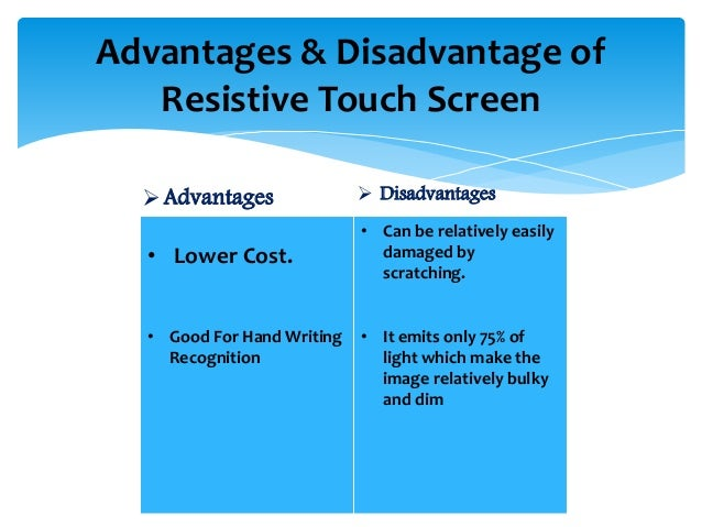 advantages and disadvantages of multitouch interfaces Interactive session: technology multitouch interfaces are potentially more what are the advantages and disadvantages of a multitouch interface.