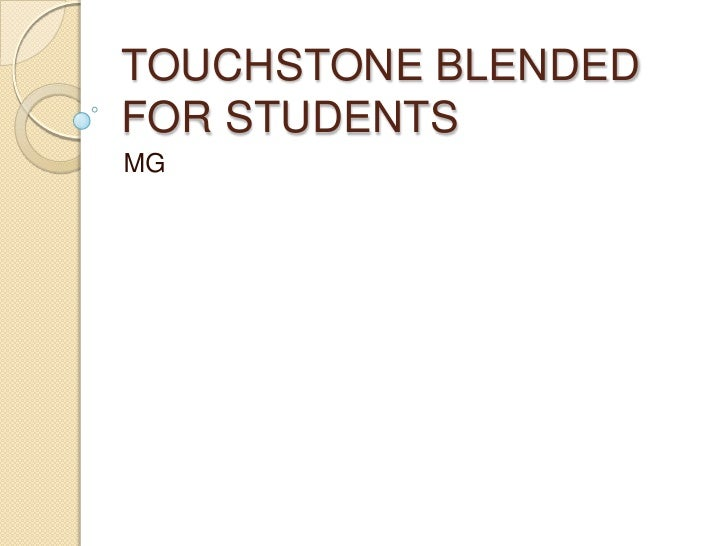 TOUCHSTONE BLENDEDFOR STUDENTSMG