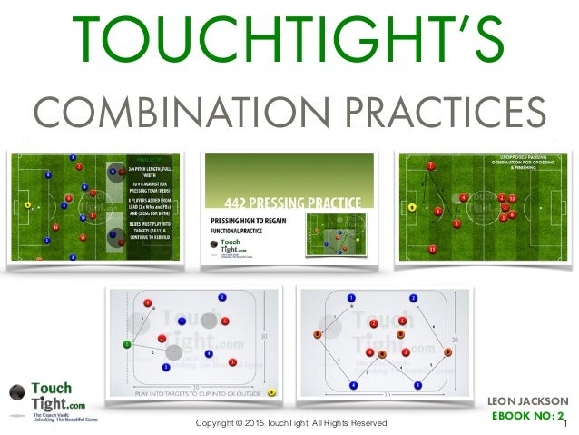 1 TOUCHTIGHT'S COMBINATION PRACTICES LEON JACKSON EBOOK NO: 2 Copyright © 2015 TouchTight. All Rights Reserved