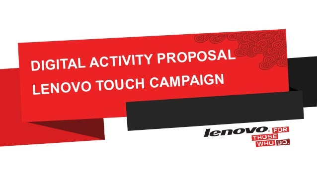 DIGITAL ACTIVITY PROPOSAL LENOVO TOUCH CAMPAIGN