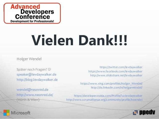 Vielen Dank!!! Holger Wendel Später noch Fragen?  speaker@levdaywalker.de http://blog.levdaywalker.de wendel@neonred.de h...