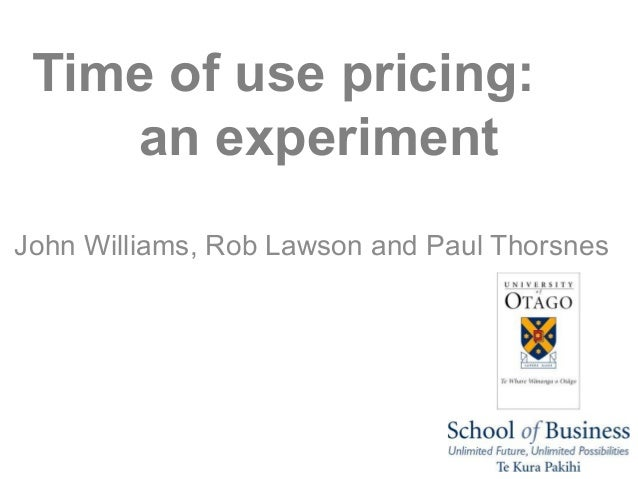 Time of use pricing:    an experimentJohn Williams, Rob Lawson and Paul Thorsnes