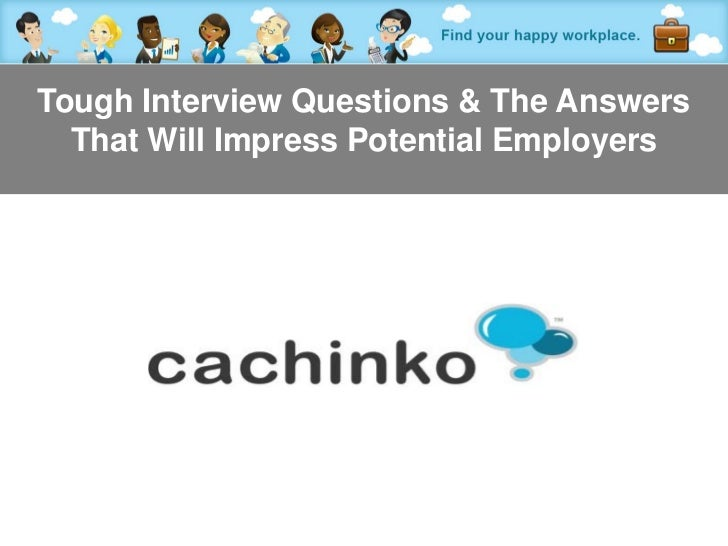 Tough Interview Questions & The Answers  That Will Impress Potential Employers            Contact Heather at heather@comer...