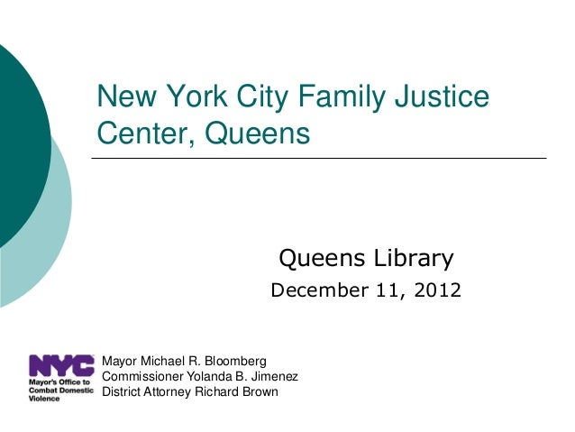New York City Family JusticeCenter, Queens                           Queens Library                          December 11, ...