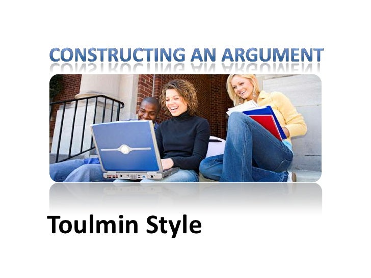 Constructing an argument<br />Toulmin Style<br />