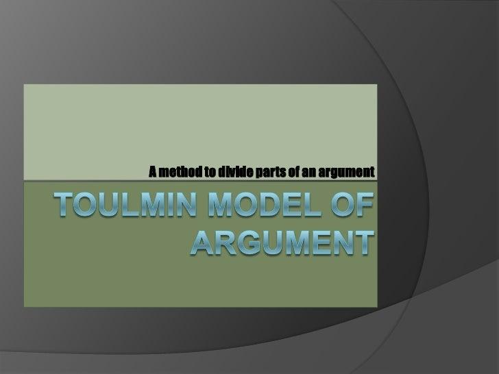 Toulmin Model of Argument<br />A method to divide parts of an argument<br />