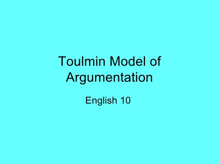 Toulmin Model of Argumentation    English 10