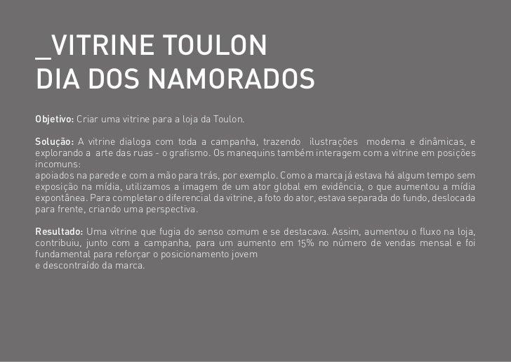 _vitRine tOulOnDia DOS namORaDOSObjetivo: Criar uma vitrine para a loja da Toulon.Solução: A vitrine dialoga com toda a ca...