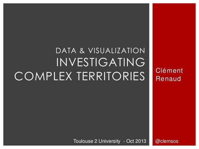 DATA & VISUALIZATION     INVESTIGATING                                           ClémentCOMPLEX TERRITORIES               ...