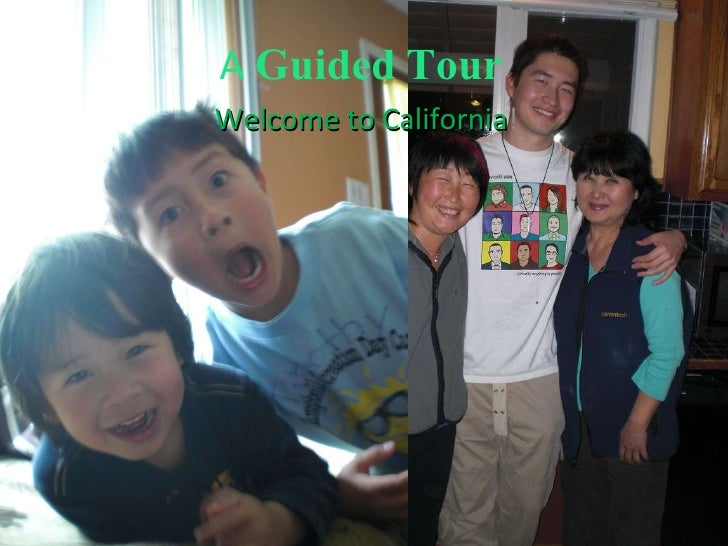 A  Guided   Tour Welcome to California !