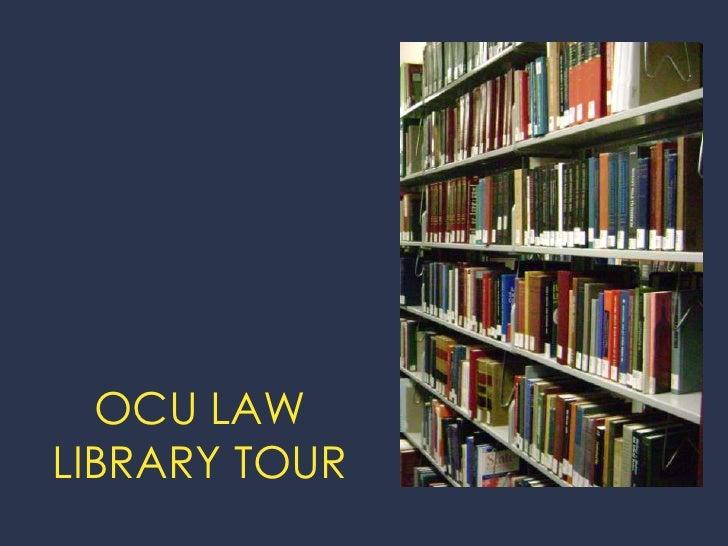 OCU LAWLIBRARY TOUR<br />