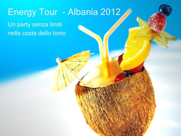 Energy Tour - Albania 2012Un party senza limitinella costa dello Ionio
