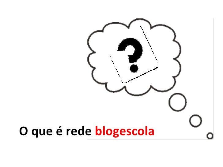 O que é rede  blogescola